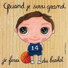 Tableau Basket - Quand je serai grand(e) - Isabelle Kessedjian
