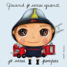Tableau Pompier New - Quand je serai grand(e) Isabelle Kessedjan
