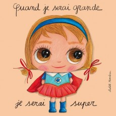 Tableau Super - Quand je serai grand(e) Isabelle Kessedjan