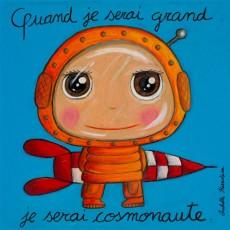Tableau Cosmonaute - Quand je serai grand(e) - Isabelle Kessedjian