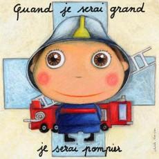 Tableau Pompier - Quand je serai grand(e) - Isabelle Kessedjian
