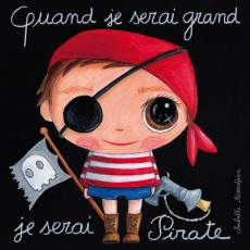 Tableau Pirate NEW - Quand je serai grand(e) - Isabelle Kessedjian