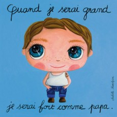 Fort comme papa - Quand je serai grand(e) par Isabelle Kessedjan